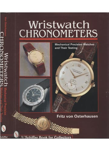 Wristwatch Chronometers - Mechanical Precision Watchers and Their Testing