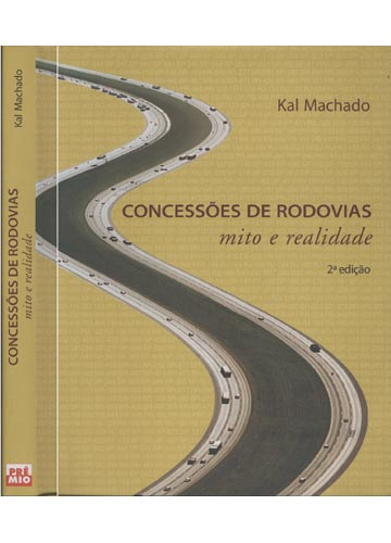 Concessões de Rodovias - Mito e Realidade