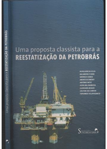 Uma Proposta Clássica para a Reestatização da Petrobras