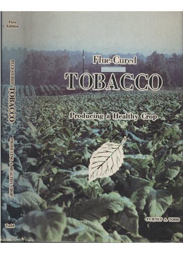 Flue-Cured Tobacco - Producing a Healthy Crop
