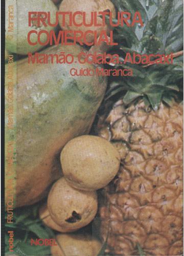 Fruticultura Comercial - Mamão-Goiaba-Abacaxi