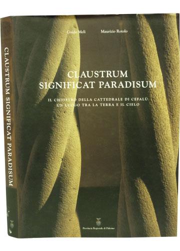 Claustrum Significat Paradisum