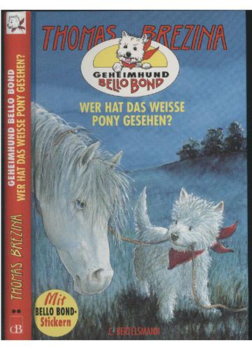 Wer Hat Das Weisse Pony Gesehen?