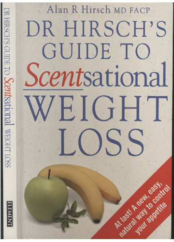 Dr Hirsch's Guide to Scentsational Weight Loss