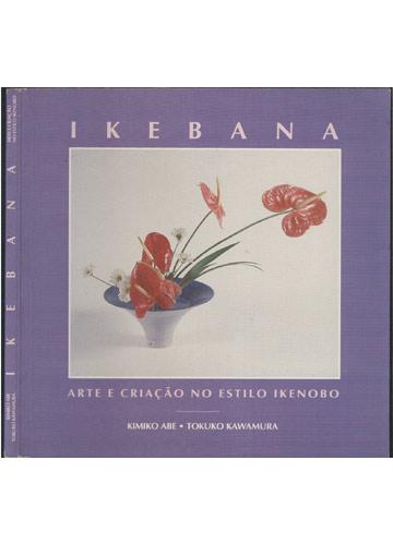 Ikebana - Arte e Criação no Estilo Ikenobo