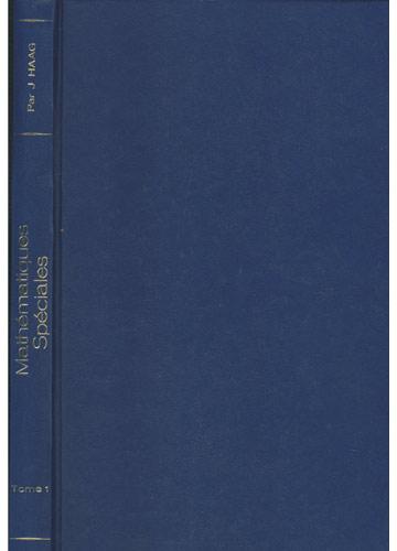 Mathématiques Spéciales - Tome I