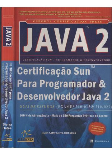 Java 2 - Certificação Sun para Programador & Desenvolvedor Java 2