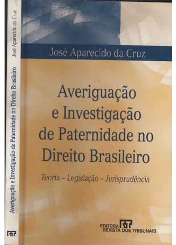 Averiguação e Investigação de Paternidade no Direito Brasileiro