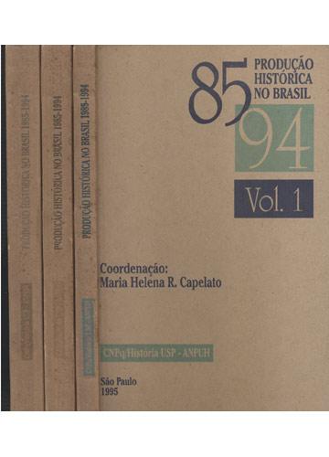 Produção Histórica no Brasil - 1985-1994 - 3 Volumes