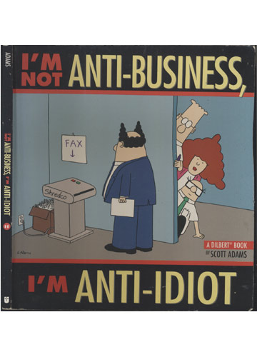I'm Not Anti-Business - I'm Anti-Idiot - Com Poster