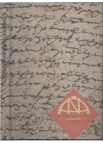 Arquivo Nacional - 150 Anos