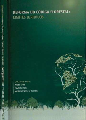 Reforma do Código Florestal - Limites Jurídicos