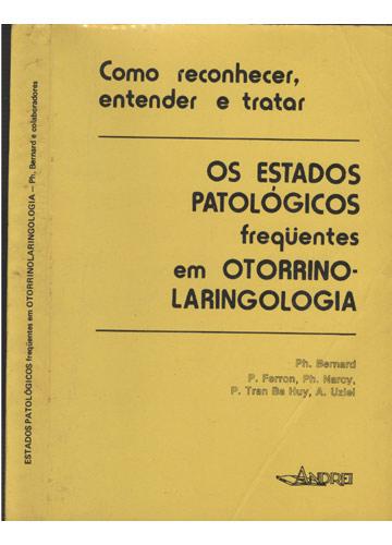 Os Estados Patalógicos Frequentes em Otorrinolaringologia