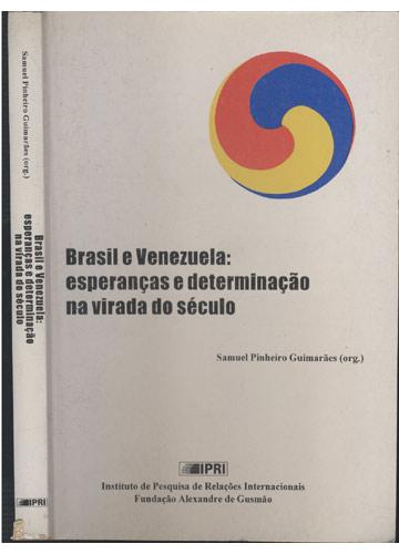 Brasil e Venezuela - Esperança e Determinação na Virada do Século