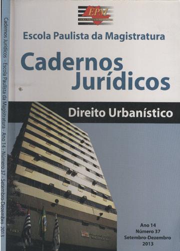 Cadernos Jurídicos - Escola Paulista da Magistratura - Ano 14 - Número 37 - Setembro/Dezembro - 2013