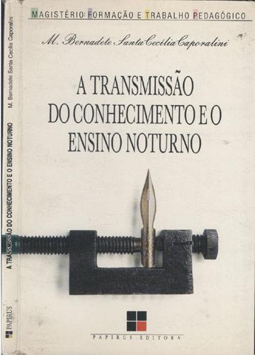A Transmissão do Conhecimento e o Ensino Noturno