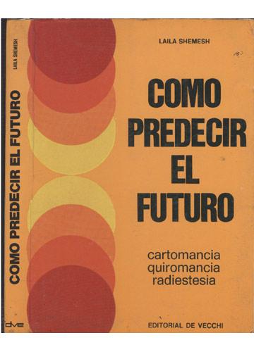 Como Predecir el Futuro