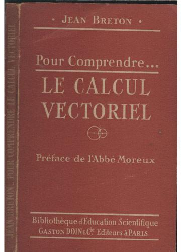 Pour Comprendre Le Calcul Vectoriel