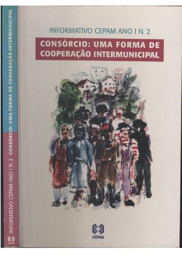 Informativo Cepam - Ano I - Nº.2 - Consórcio - Uma Forma de Cooperação Intermunicipal