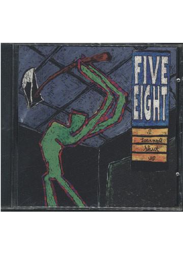 Five Eight - I Learned Shut Up *Importado**
