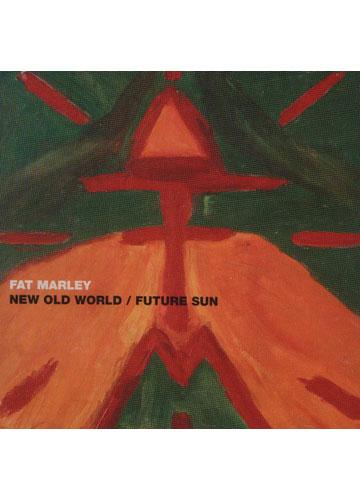 Fat Marley - New World/ Future Sun