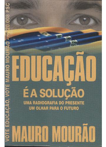 Vote Deputado Estadual mauro Mourão Nº.20.008 - PSC - Educação é a Solução
