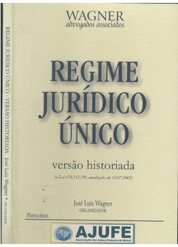 Regime Jurídico Único - Versão Historiada