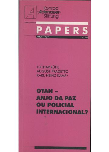 Papers - Ano 1999 - Nº 40 - Otan Anjo da Paz ou Policia Internacional?