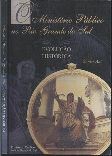 O Ministério Público no Rio Grande do Sul - Evolução Histórica