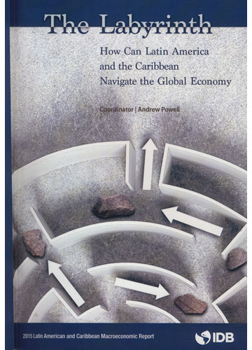 The Labyrinth - How Can Latin America and the Caribbean Navigate the Global Economy