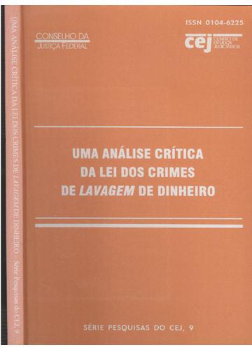 Uma Análise Critica da Lei dos Crimes de Lavagem de Dinheiro