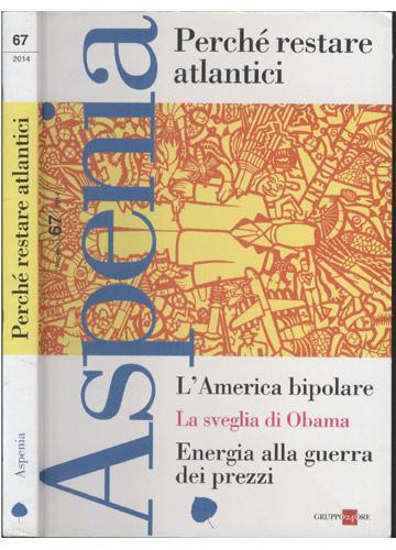 Aspenia - Perché Restare Atlantici - Volume 67