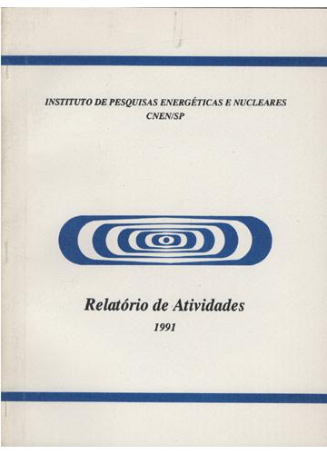 Instituto de Pesquisas Energéticas e Nucleares - CNEN/SP - Relatório de Atividades - 1991