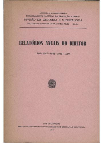 Relatórios Anuais do Diretor - 1946-1947-1948-1949-1950