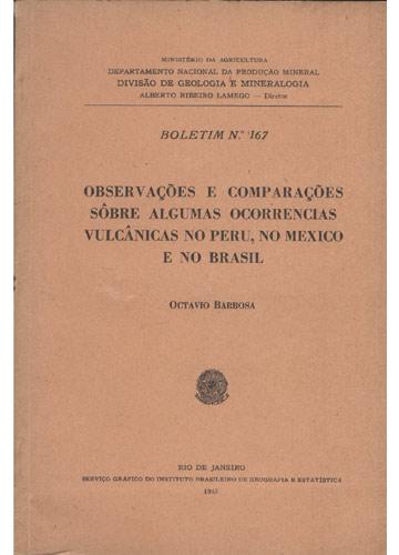 Boletim N.º 167 - Observações e Comparações Sôbre Algumas Ocorrencias Vulcânicas No Peru No México e No Brasil