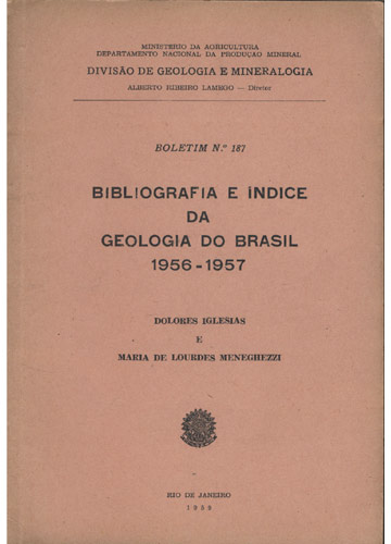 Boletim - Nº 187 - Bibliografia e Índice da Geologia do Brasil - 1956-1957