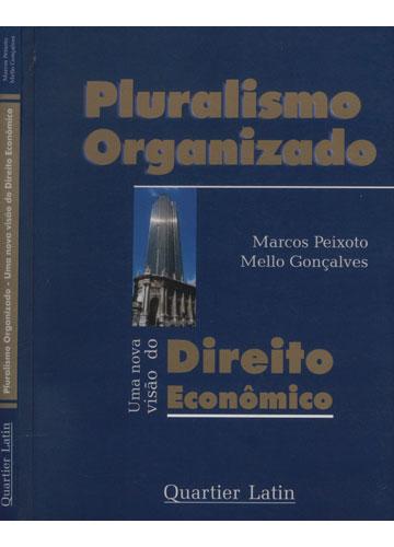 Pluralismo Organizado - Uma Nova Visão do Direito Econômico