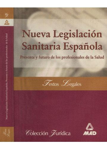 Nueva Legislación Sanitaria Española - Presente y Futuro de los Profesionales de la Salud