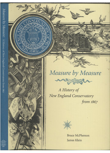 Measure by Measure - A History of New England Conservatory from 1867