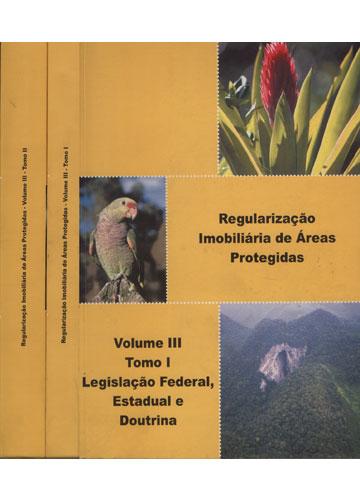 Regularização Imobiliária de Áreas Protegidas - Volume III - 2 Tomos