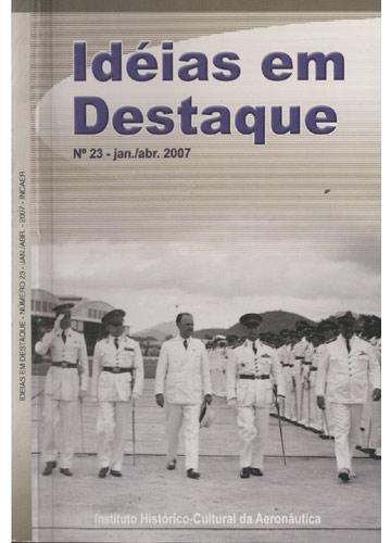 Ideias em Destaque - Número 23 - Jan./Abr. 2007 - INCAER