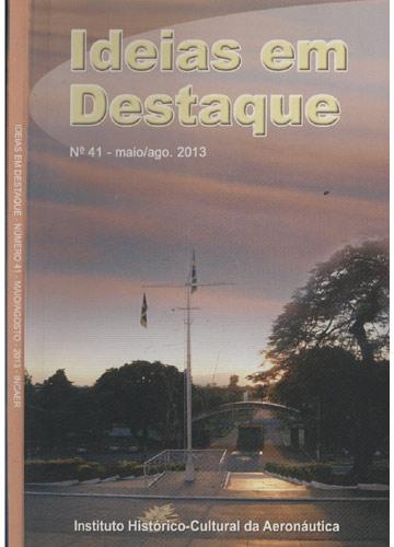 Ideias em Destaque - Nº.41 - Maio/Agosto - 2013 - INCAER