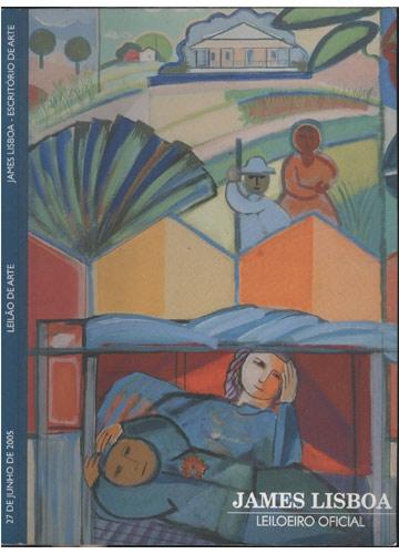 James Lisboa - Escritório de Arte / Leilão de Arte - 27 de Junho de 2005