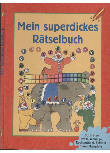 Mein Superdickes Rätselbuch - Band 1