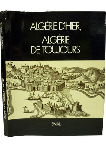 Algérie D'hier - Algérie de Toujours
