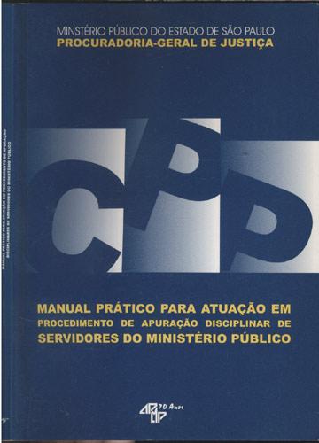 Manual Prático Para Atuação em Procedimento de Apuração Disciplinar de Servidores do Ministério Público