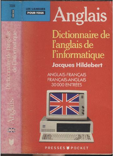 Anglais - Dictionnaire de l'Anglais de l'Informatique