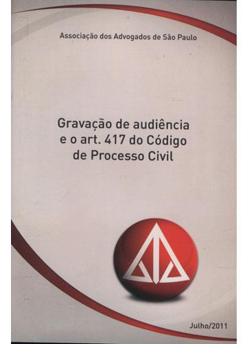 Gravação de Audiência e o Art. 417 do Código de Processo Civil