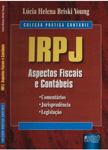 IRPJ - Aspectos Fiscais e Contábeis
