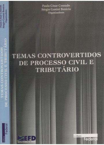 Temas Controvertidos de Processo Civil e Tributário
